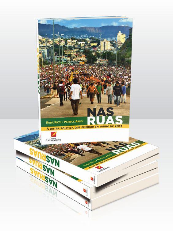 """Livro """"Nas Ruas"""", de Rudá Ricci e Patrick Arley. Editora Letramento. Projeto gráfico, capa e diagramação."""