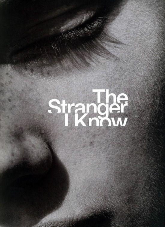 The Stranger I Know.