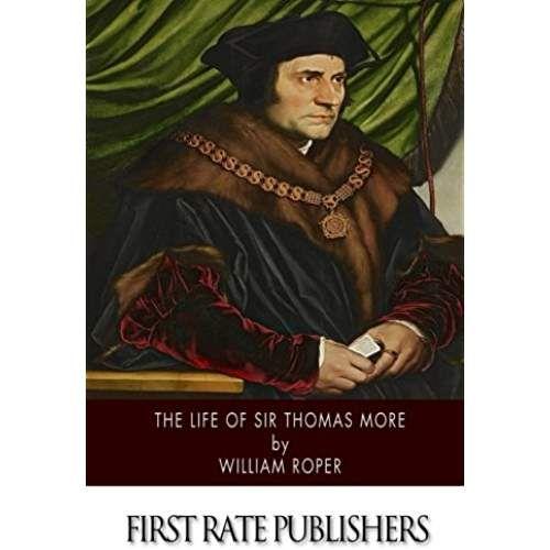 The Life Of Sir Thomas More Thomas Life Books