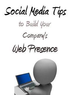 Social Media Tips to Build Your Company's Web Presence #médiasSociaux #socialMedia #présence