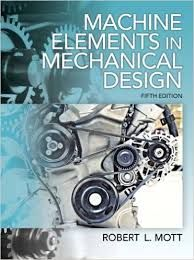 Pdf Machine Elements In Mechanical Design By Robert L Mott Free Pdf Books Mechanical Design Design Of Machine Elements Mechanical Engineering Design