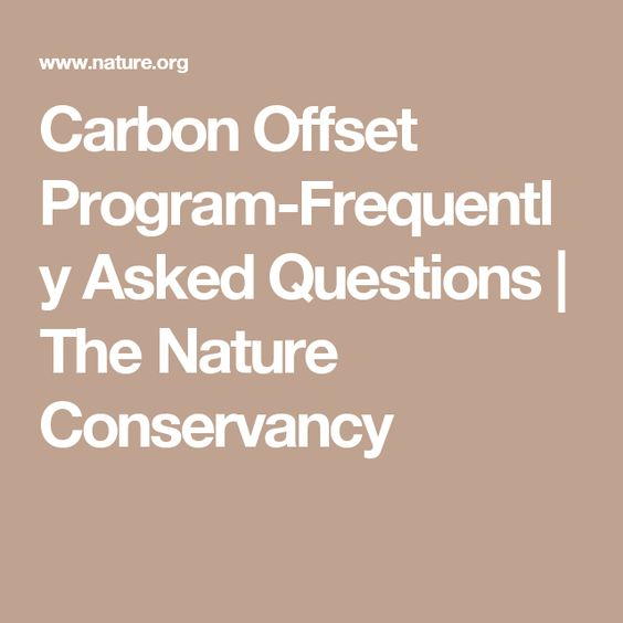 Carbon Offset Program-Frequently Asked Questions | The Nature Conservancy