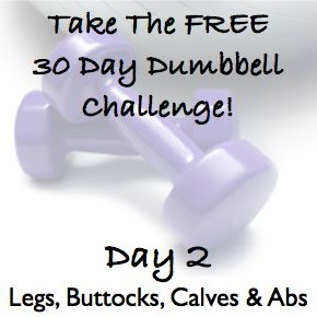 DAY 2 ~ 30 Day Dumbbell Challenge ~ Legs, Buttocks, Calves & Abs