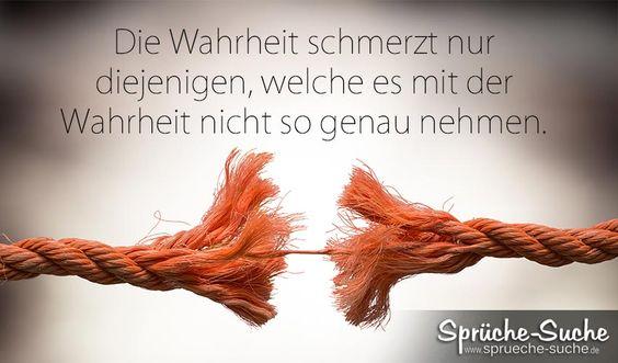 """""""Die Wahrheit schmerzt nur diejenigen, welche es mit der Wahrheit nicht so genau nehmen."""" #Spruch #Wahrheit von: sprueche-suche.de"""