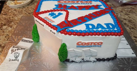 "This photo of a ""Costco cake"" is one daughter's response to her dad's birthday wish and yes, we made it."