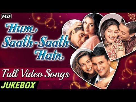 Hum Saath Saath Hain Full Video Songs Hd Most Popular Bollywood Hindi Songs Video Jukebox Youtube Bollywood Video Youtube