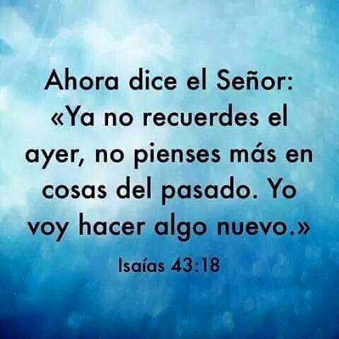 Dios Hace Nuevas Todas Las Cosas Las Cosas Viejas Pasaron Quotes About God Faith In God Gods Not Dead