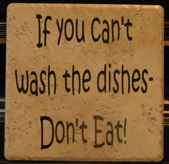 Every kitchen needs this one if you can 39 t wash the dishes for Kitchen quote signs