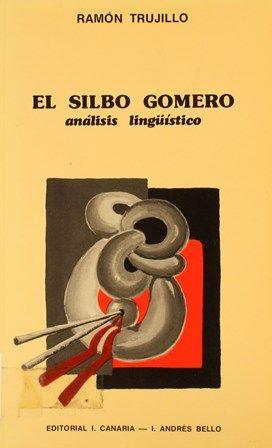 El silbo gomero : análisis lingüístico / Ramon Trujillo.1978  http://absysnetweb.bbtk.ull.es/cgi-bin/abnetopac01?TITN=180917