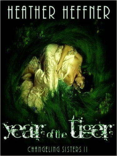 Amazon.com: Year of the Tiger (Changeling Sisters Book 2) eBook: Heather Heffner: Kindle Store