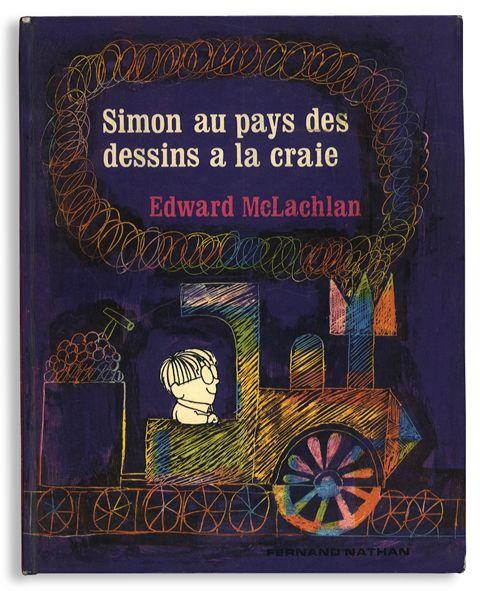 Simon au pays des dessins à la Craie Edward Mclachlan / Fernand Nathan(Nathan) / 1972 / P28 このお話はチョークでいたずら書きをするのが好きなシモンが主人公。シモンはいつも途中まで描いてやめていました。そんな彼がまよいこむのが今までに彼が描いてきた絵の世界。その世界の住人はなんだかさみしそう…。とにかく色がきれいなイラストです。