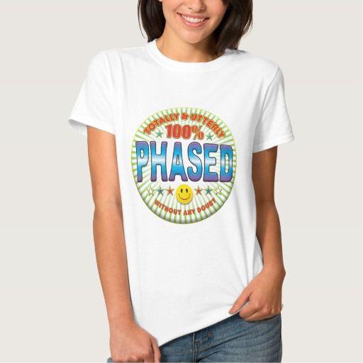 Phased Totally T Shirt, Hoodie Sweatshirt