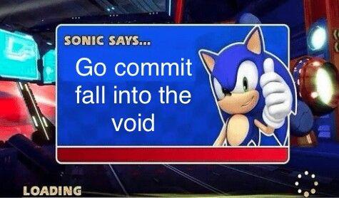 Go Commit Die Great Memes Sonic Memes