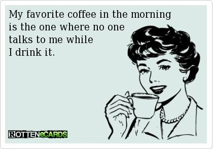 My favorite coffee..true story:
