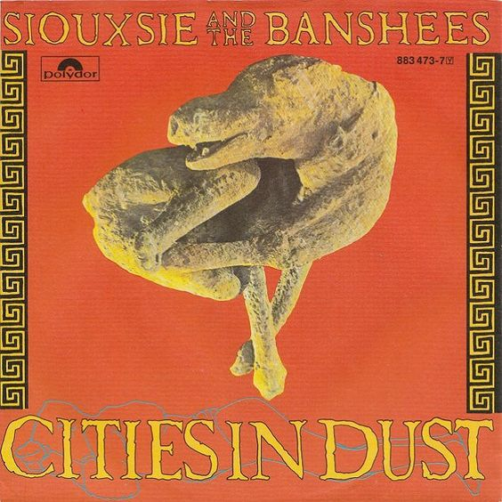 Siouxsie and the Banshees – Cities in Dust (single cover art)