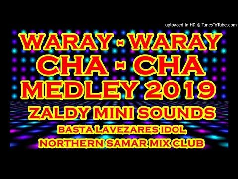 Best Cha Cha Remix 2019 2020 Waray Waray Medley Youtube Song Download Sites Remix Medley