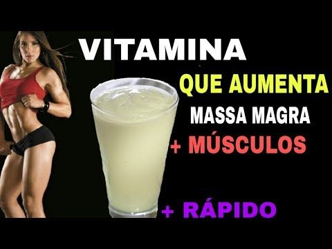 Pin Em Vitamina Para Aumentar Massa Muscular Magra