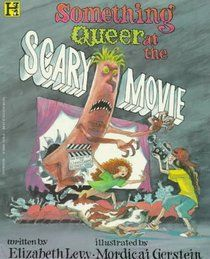Something Queer at the Scary Movie: A Mystery, written by Elizabeth Levy, illustrated by Mordicai Gerstein