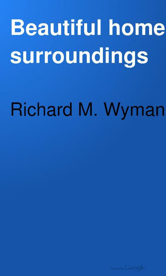 Beautiful home surroundings - Richard M. Wyman (1922):
