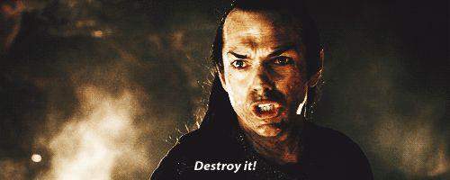 DESTROY IT - Elrond - LOTR