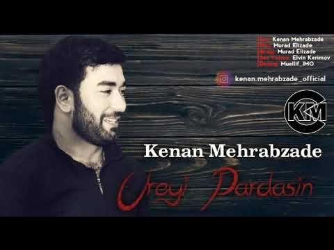 Kenan Mehrabzade Ureyi Partdasin 2019 Youtube Konan Playlist