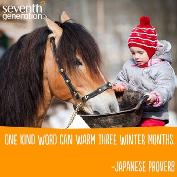 One kind word can warm three winter months.