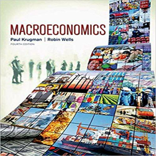 Solution Manual For Macroeconomics 4th Edition By Krugman