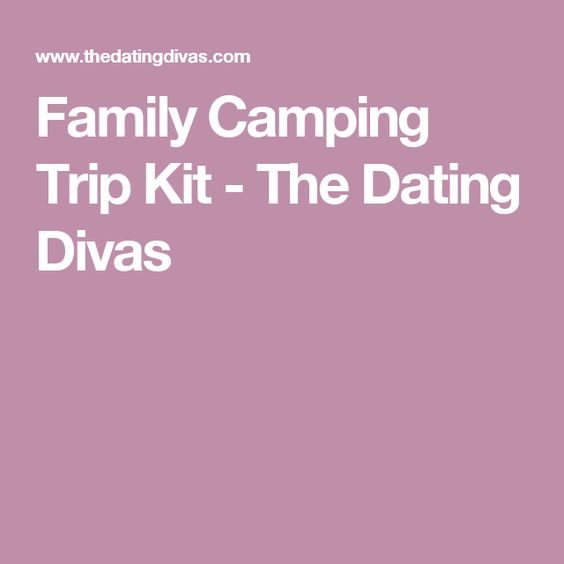 Family Camping Trip Kit - The Dating Divas