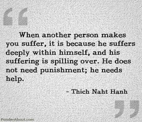 Thich Nhat Hanh Quotes | Thich Nhat Hanh When Another Person Makes You Suffer It Is Because He ...