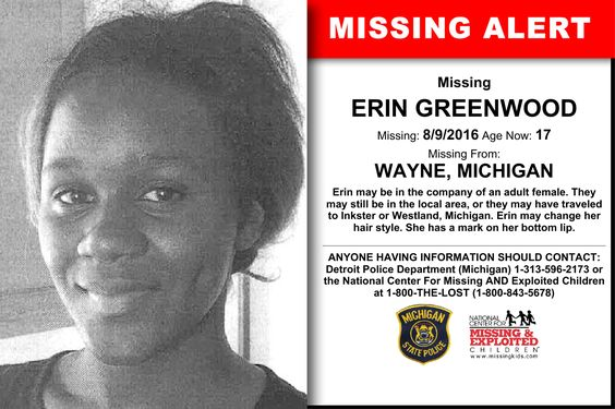 ERIN GREENWOOD, Age Now: 17, Missing: 08/09/2016. Missing From WAYNE, MI. ANYONE HAVING INFORMATION SHOULD CONTACT: Detroit Police Department (Michigan) 1-313-596-2173.