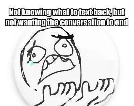 Not knowing what to text back #Photo #Famous #thoughtfull #happiness #anniversary #birthday #moving  #Great #Amazing #Awesome #funny #Beautiful #Emotional #gif