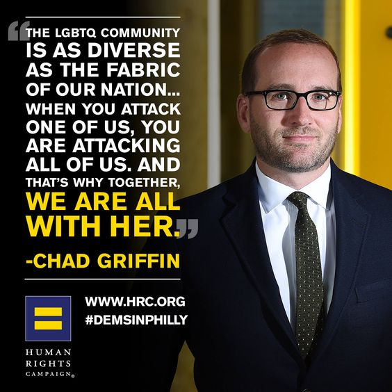 """""""The LGBTQ community is as diverse as the fabric of our nation... when you attack one of us, you are attacking all of us. And that's why together, we are all with her."""" - Chad Griffin"""