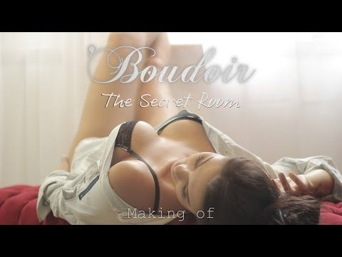"Boudoir: ""The Secret Room"" - Making of - YouTube"