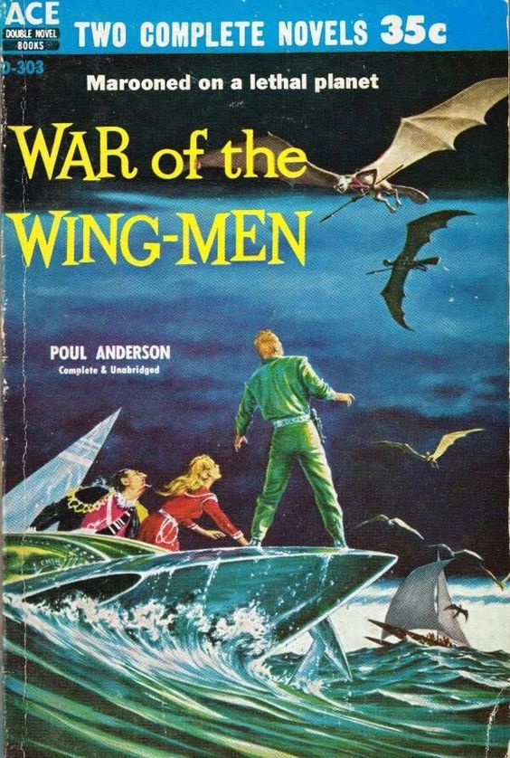 Ace Double D-303 War of the Wing-Men by Poul Anderson. Cover art by Ed Emshwiller 1958