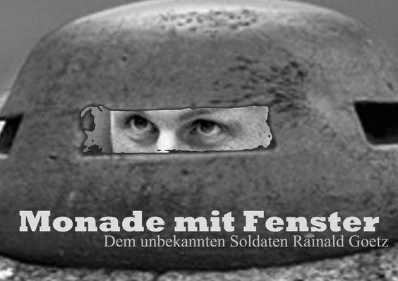 Monade mit Fenster - Dem unbekannten Soldaten Rainald Goetz