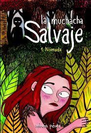 La Muchacha Salvaje: Nómada es el proyecto ganador del Premio de novela gráfica Fnac-Sinsentido 2011. La artista Mireia Pérez nos cuenta la historia de una joven perteneciente a una tribu nómada que decide buscar la manera de asegurar la supervivencia de los suyos.