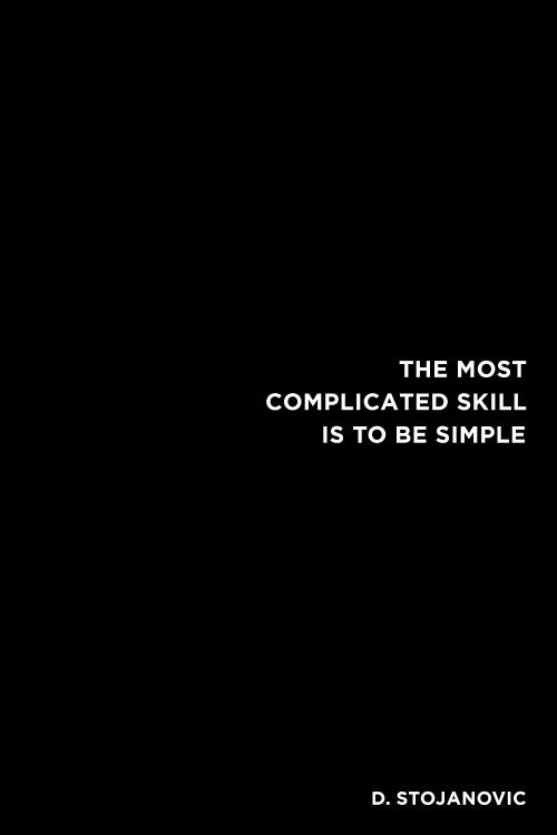 »The most complicated skill is to be simple« #quotes: