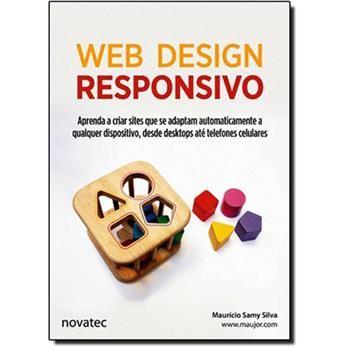 Web Design Responsivo: Aprenda a Criar Sites Que se Adaptam Automaticamente a Qualquer Dispositivo, Desde Desktops Até T