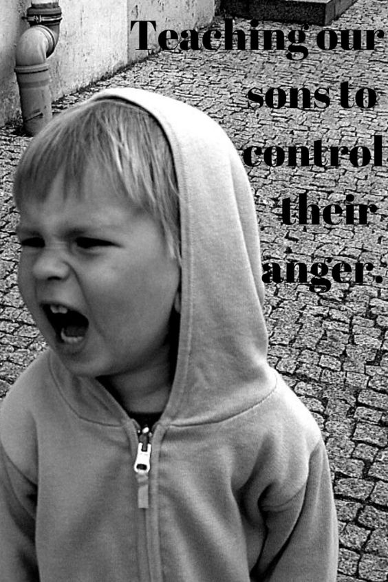 Teaching sons to control their anger. One of the best pieces of advice I've heard as a mother of sons is that one of your most important jobs as mom is to help your son learn how to name and later, articulate, their feelings.