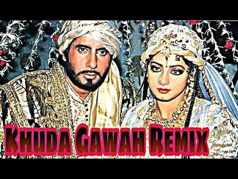 Khuda Gawah Remix House Mix Tu Mujhe Qabool Remix Sri Devi Special Remix Old Love Djs