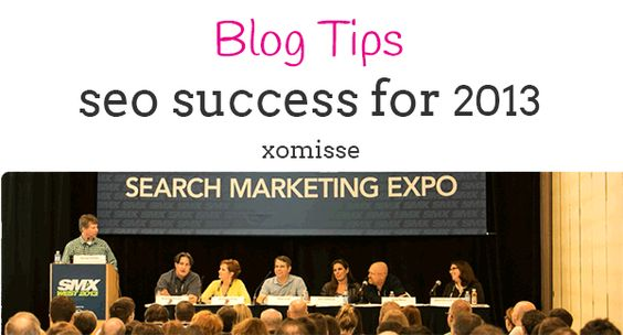 Blog tips | SEO Success in 2013