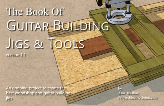 the book guitar building jigs tools project electric guitar pinterest electric videos. Black Bedroom Furniture Sets. Home Design Ideas