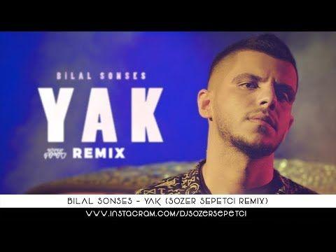 Bilal Sonses Yak Sozer Sepetci Oremix Youtube Sarkilar Sarki Sozleri Muzik