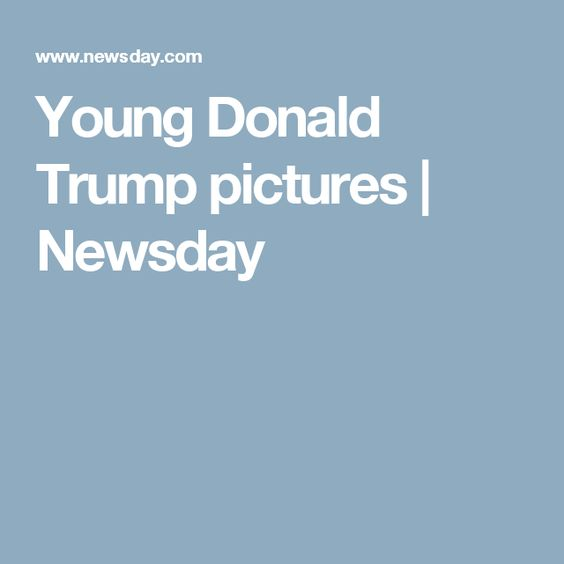 Young Donald Trump pictures | Newsday