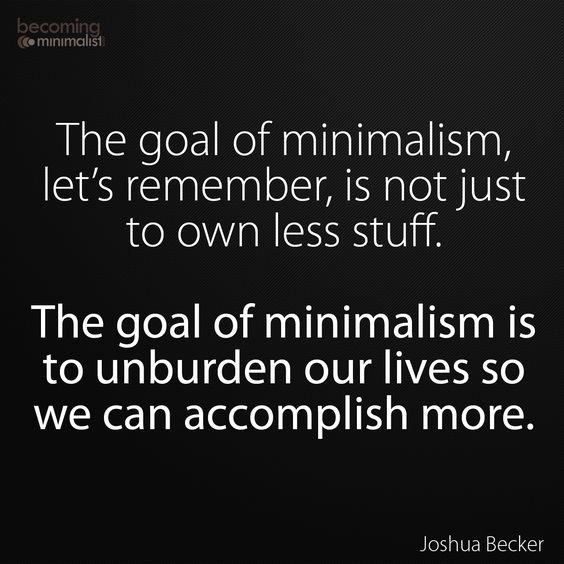 I like this thought about minimalism. To add to this, i think minimalism can also help us find ways for a sustainable lifestyle.