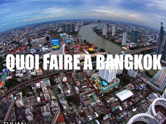 Quoi faire à BANGKOK ?