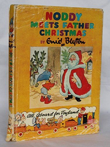 NODDY MEETS FATHER CHRISTMAS by Enid Blyton, 1955
