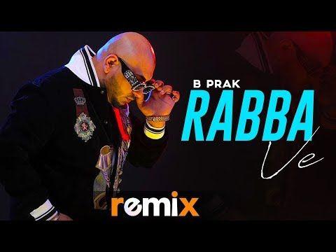 Rabba Ve Remix B Praak Video Download Hd Music B Praak Lyrics Jaani Rabba Ve By B Praak New Punjabi Full Video Mp4 Song At Mrhd In 2020 Songs Music Streaming Lyrics