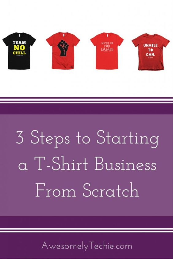 3 Steps to Starting a T-Shirt Business