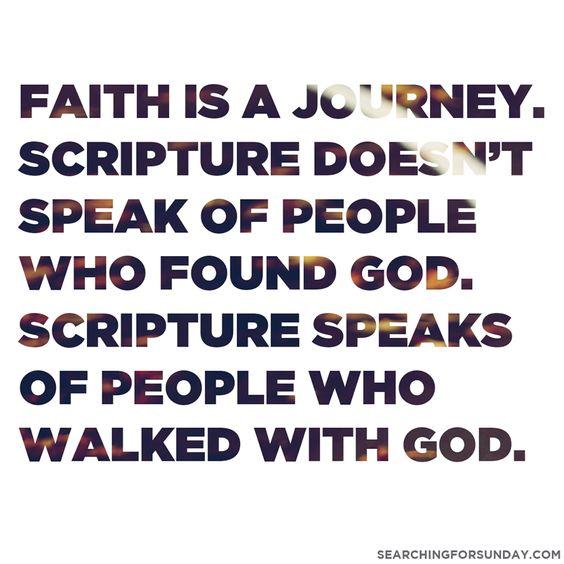 Faith is a journey.